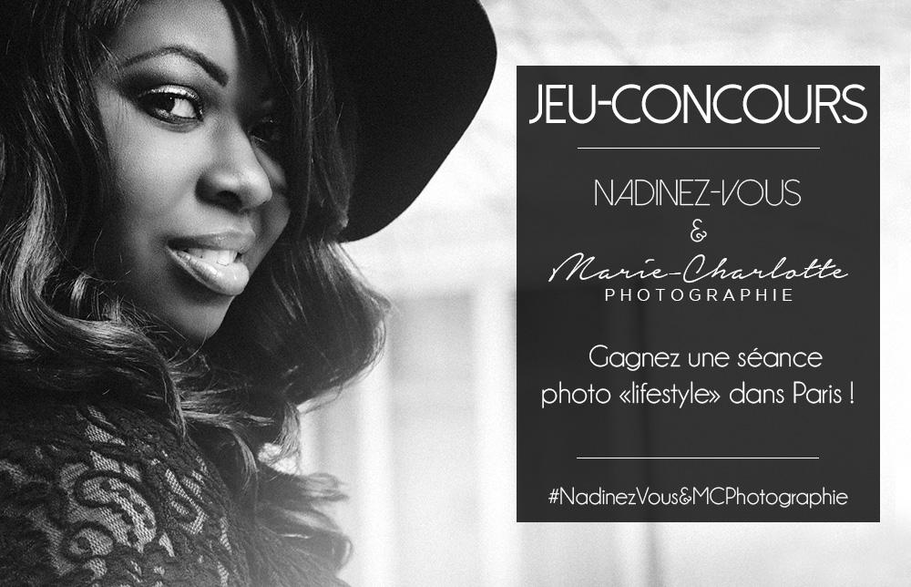 Jeu-concours «Spéciale Blogueuse»  NadinezvousxMCPhotographie