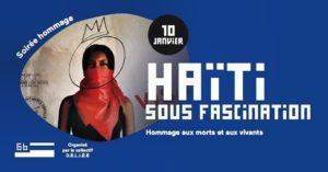 Haïti sous fascination : le collectif D.É.L.I.É.E rend hommage aux morts et aux vivants du Goudou-Goudou