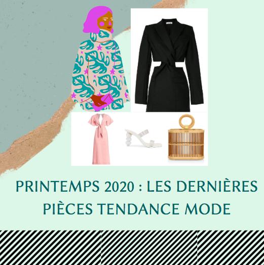 Printemps 2020 : Les dernières pièces tendance mode