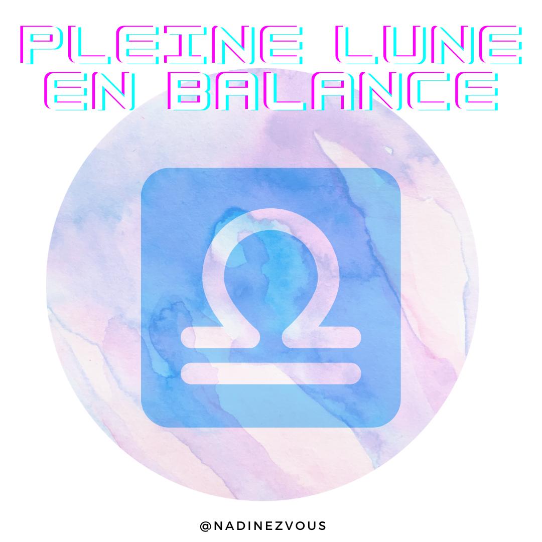 Dimanche 28 mars 2021 : La Pleine Lune En Balance