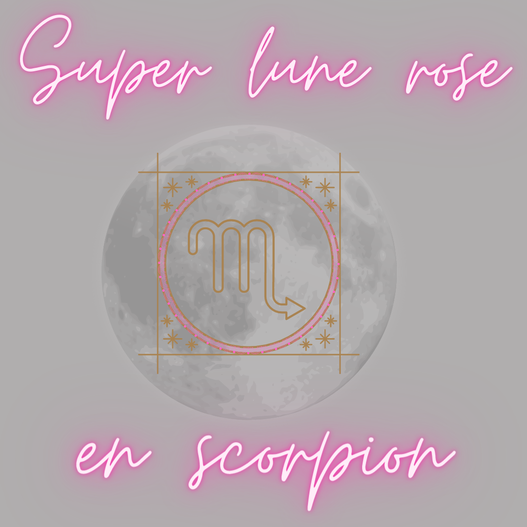 Mardi 27 avril 2021 : super lune rose en scorpion