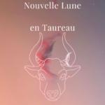 Mardi 11 mai 2021 : La Nouvelle Lune en Taureau